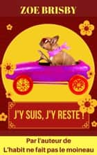J'y suis, j'y reste! ebook by ZOE BRISBY