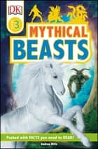 Mythical Beasts eBook by Andrea Mills, DK