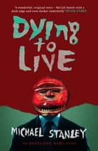 Dying To Live ebook by Michael Stanley