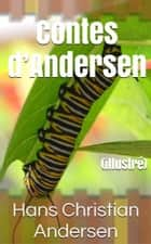 Contes d'Andersen - (illustré) ebook by Hans Christian Andersen, David Soldi (traducteur), Bertall (illustrateur)