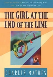 The Girl at the End of the Line ebook by Charles Mathes