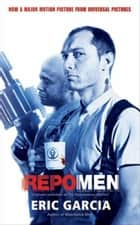 Repo Men ebook by Eric Garcia