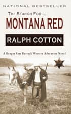 The Search for Montana Red ebook by Ralph Cotton