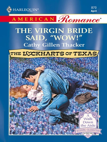 "The Virgin Bride Said, ""Wow!"" ebook by Cathy Gillen Thacker"