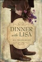 Dinner with Lisa ebook by R. L. Prendergast