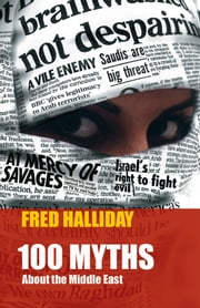 100 myths about the Middle East ebook by Fred Halliday