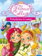 Princess College. Principessa in campo ebook by Prunella Bat