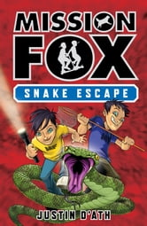 Snake Escape - Mission Fox Book 1 ebook by Justin D'Ath