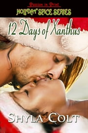 12 Days of Xanthus ebook by Shyla Colt