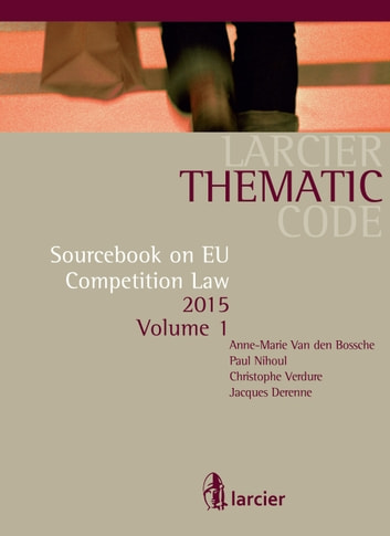 Sourcebook on EU Competition Law ebook by Anne-Marie Van den Bossche,Jacques Derenne,Paul Nihoul,Christophe Verdure