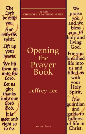 Opening the Prayer Book ebook by Jeffrey Lee