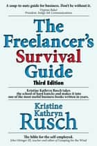The Freelancer's Survival Guide ebook by Kristine Kathryn Rusch