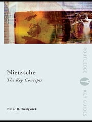 Nietzsche: The Key Concepts ebook by Peter R. Sedgwick