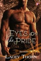 Eyes on the Pride ebook by Lacey Thorn
