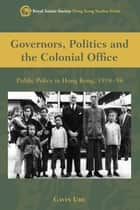 Governors, Politics and The Colonial Office ebook by Gavin Ure