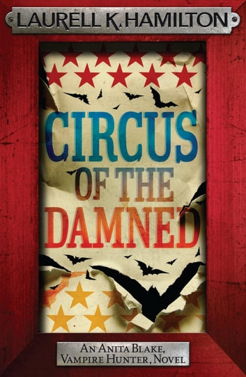 Circus of the Damned ebook by Laurell K. Hamilton