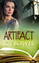 Artifact ebook by K T Bowes