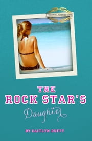 The Rock Star's Daughter ebook by Caitlyn Duffy