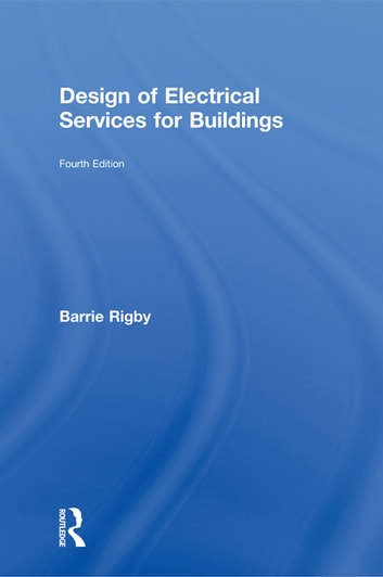 Design of Electrical Services for Buildings ebook by Barrie Rigby