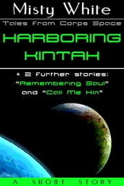 Harboring Kintah - bundled with two related stories ebook by Misty White