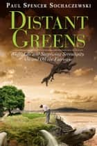 Distant Greens ebook by Paul Spencer Sochaczewski