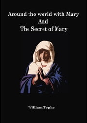Around the world with Mary And The Secret of Mary[ Free ebooks ] ebook by William Tophe