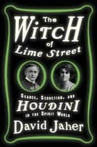 The Witch of Lime Street ebook by David Jaher