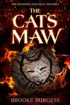 The Cat's Maw ebook by Brooke Burgess