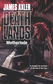 Motherlode ebook by James Axler