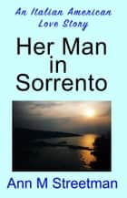 Her Man in Sorrento ebook by Ann M Streetman