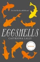 Eggshells ebook by Caitriona Lally