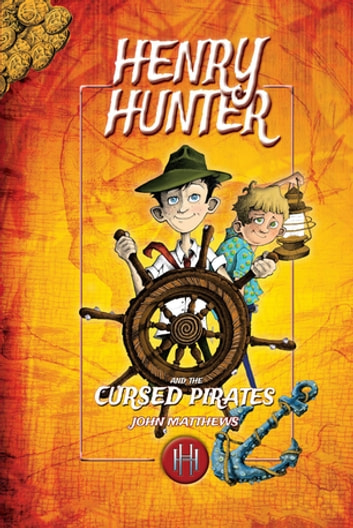 Henry Hunter and the Cursed Pirates - Henry Hunter Series #2 ebook by John Matthews