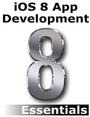 iOS 8 App Development Essentials - Second Edition ebook by Neil Smyth