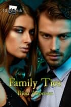 Family Ties ebook by Tricia Andersen