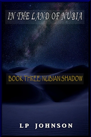 Nubian Shadow - In The Land Of Nubia, #3 ebook by Lp Johnson