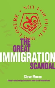 The Great Immigration Scandal ebook by Steve Moxon