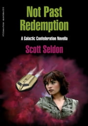 Not Past Redemption ebook by Scott Seldon