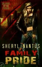 Family Pride ebook by Sheryl Nantus