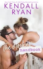 The Hookup Handbook ebook by Kendall Ryan