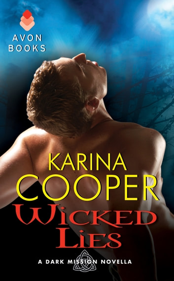 Wicked Lies - A Dark Mission Novella ebook by Karina Cooper