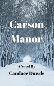 Carson Manor ebook by Candace Dowds