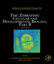 The Zebrafish: Cellular and Developmental Biology, Part B - Cellular and Developmental Biology, Part B ebook by H. William Detrich, III,Monte Westerfield,Leonard Zon