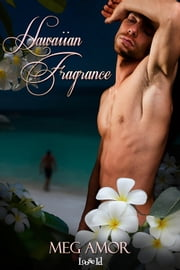 Hawaiian Fragrance ebook by Meg Amor