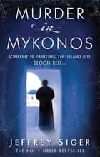 Murder In Mykonos - Number 1 in series ebook by Jeffrey Siger