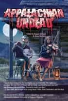 Appalachian Undead ebook by Jason Sizemore, Eugene Johnson