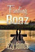 Finding Boaz ebook by Izzy James