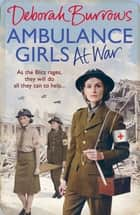 Ambulance Girls At War eBook by Deborah Burrows