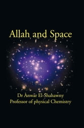 Allah and Space ebook by Dr Anwar El-Shahawy
