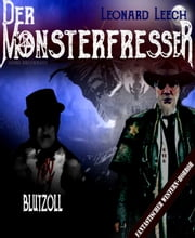 Blutzoll - (Leonard Leech - Der Monsterfresser 6) ebook by Georg Bruckmann