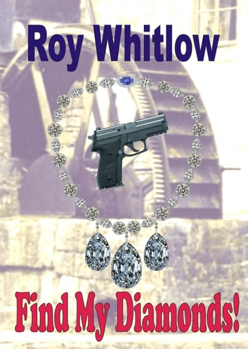 Find My Diamonds! ebook by Roy Whitlow